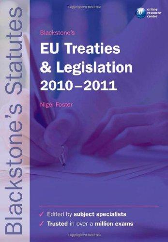 Blackstone's EU Treaties and Legislation: 2010-2011 by Nigel Foster