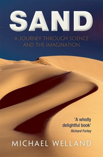 Sand: A Journey Through Science and the Imagination by Michael Welland