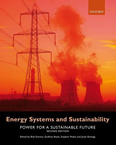 Energy Systems and Sustainability: Power for a Sustainable Future by Bob Everett