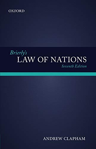 Brierly's Law of Nations: An Introduction to the Role of International Law in International Relations by Andrew Clapham
