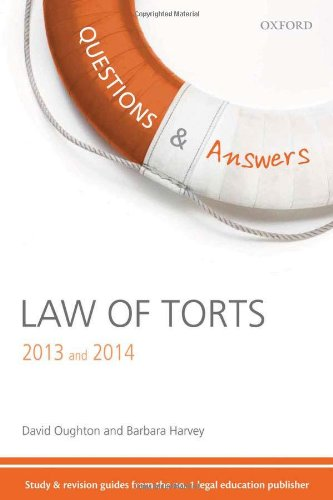 Questions & Answers Law of Torts 2013-2014: Law Revision and Study Guide by David Oughton