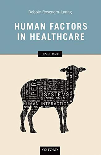 Human Factors in Healthcare: Level One: Level one by Debbie Rosenorn-Lanng