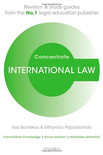 International Law Concentrate: Law Revision and Study Guide by Ilias Bantekas