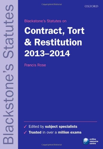 Blackstone's Statutes on Contract, Tort & Restitution: 2012-2013 by Francis Rose
