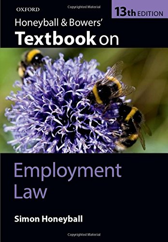 Honeyball and Bowers' Textbook on Employment Law by Simon Honeyball
