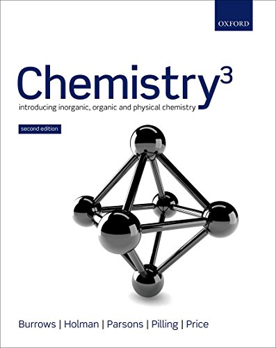 Chemistry^3: Introducing Inorganic, Organic and Physical Chemistry by Andrew Burrows