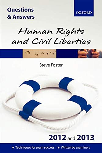 Questions & Answers Human Rights and Civil Liberties 2012-2013: Law Revision and Study Guide by Steve Foster