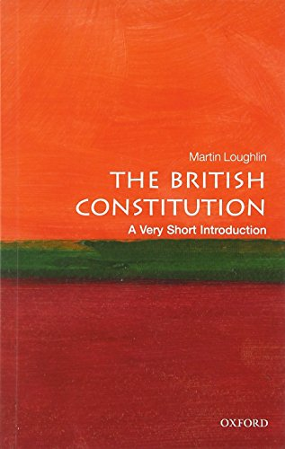 The British Constitution: A Very Short Introduction by Martin Loughlin