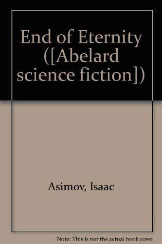 End of Eternity ([Abelard science fiction])