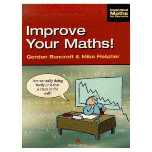 Improve Your Maths! by Gordon Bancroft