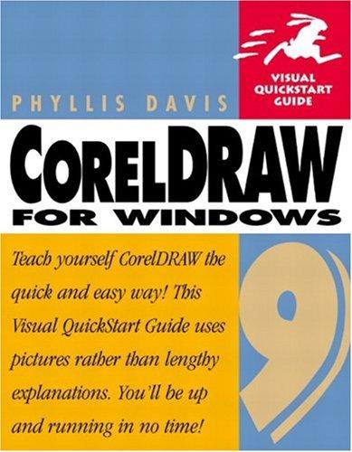 CorelDraw 9 for Windows: Visual QuickStart Guide by Phyllis Davis