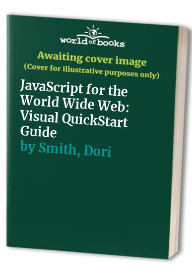 JavaScript for the World Wide Web by Ted Gesing