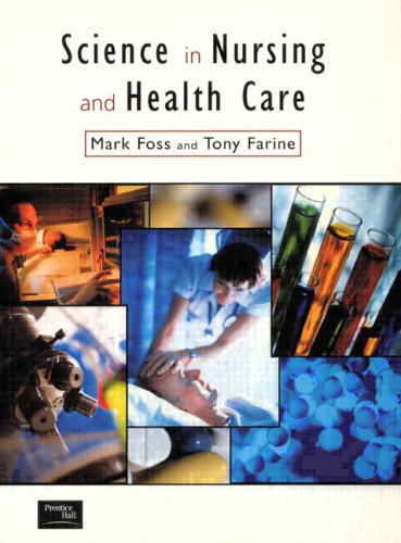 Science in Nursing and Health Care by Mark A. Foss
