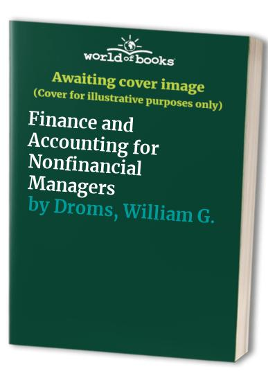 Finance and Accounting for Nonfinancial Managers by William G. Droms