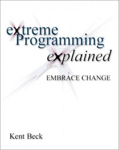 Extreme Programming Explained: Embrace Change by Ken Beck