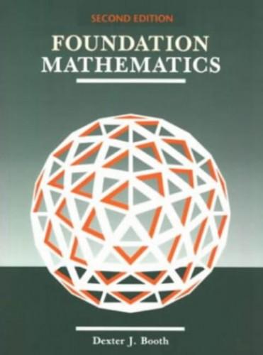 Foundation Mathematics by Dexter J. Booth