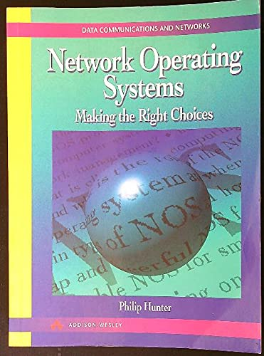 Network Operating Systems: Making the Right Choices by Philip Hunter