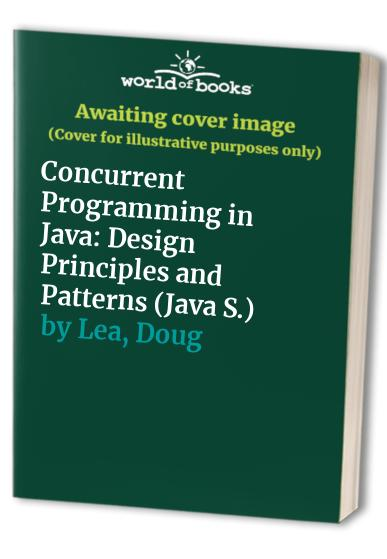 Concurrent Programming in Java: Design Principles and Patterns by Doug Lea