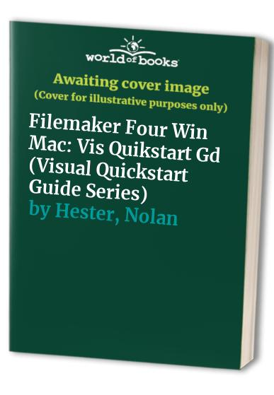 FileMaker Pro 4 for Windows and Macintosh by Nolan Hester
