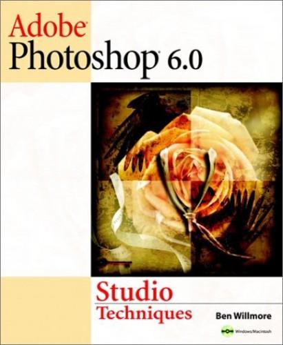 Adobe Photoshop 6.0 Studio Techniques by Ben Willmore