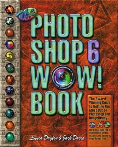 The Photoshop 6 WOW! Book by Linnea Dayton