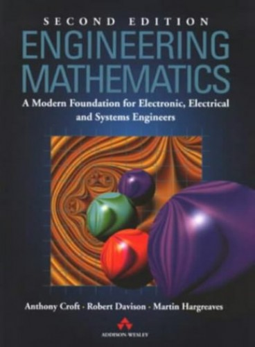 Engineering Maths: a Modern Foundation for Electronic, Electrical, and Systems Engineering by Tony Croft