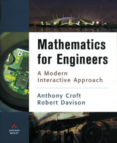 Mathematics for Engineers: A Modern Interactive Approach by Anthony Croft