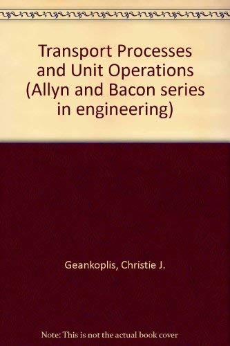 Transport Processes and Unit Operations by Christie J. Geankoplis