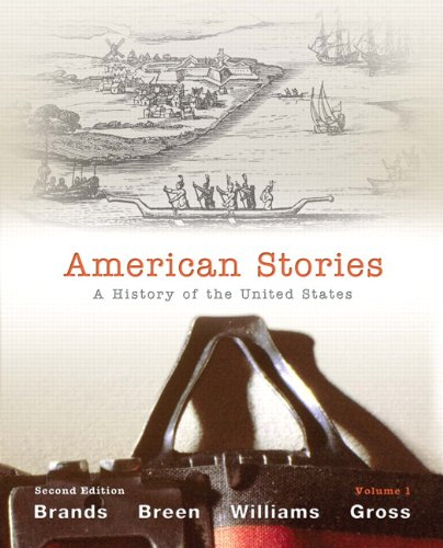American Stories: A History of the United States, Volume 1 with New MyHistoryLab with Etext -- Access Card Package by H. W. Brands