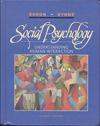 Social Psychology: Understanding Human Interaction by Robert A. Baron