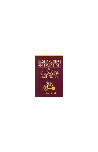 Researching and Writing in the Social Sciences by Christine A. Hult