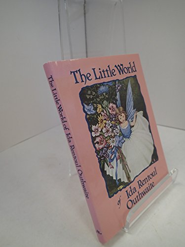 The Little World of Ida Rentoul Outhwaite by Ida Rentoul Outhwaite