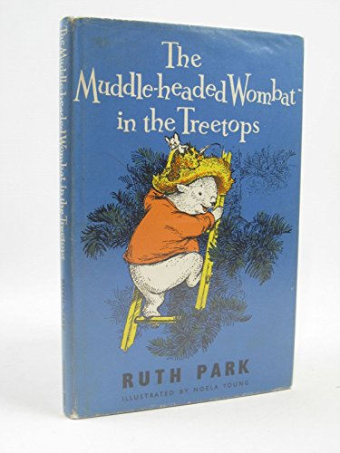 Muddle-headed Wombat in the Tree Tops by Ruth Park