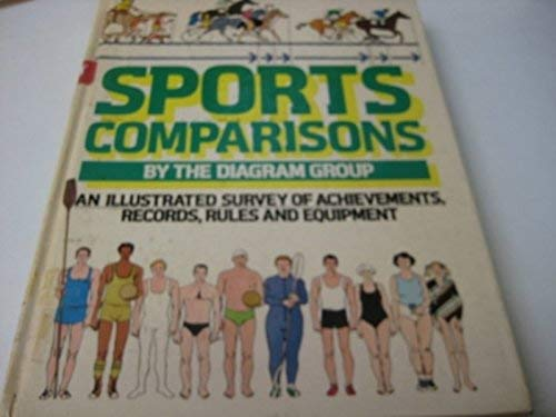 Sports Comparisons: In Illustrated Survey of Achievements, Records, Rules and Equipment by The Diagram Group