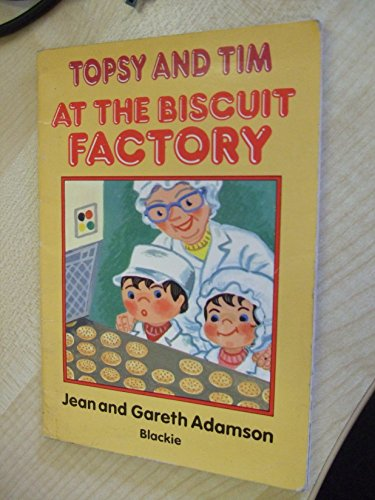 Topsy and Tim at the Biscuit Factory by Jean Adamson