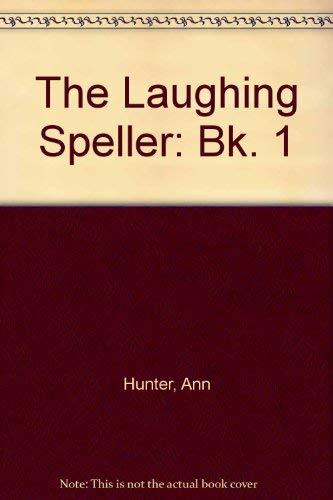 The Laughing Speller: Bk. 1 by Ann Hunter