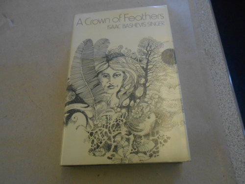 """""""A Crown of Feathers by Isaac Bashevis Singer"""