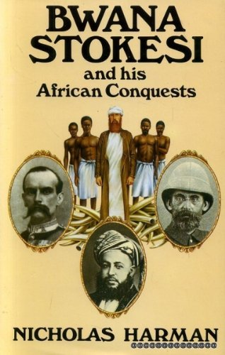 Bwana Stokesi and His African Conquests by Nicholas Harman