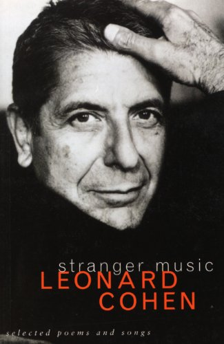 Stranger Music: Selected Poems and Songs by Leonard Cohen