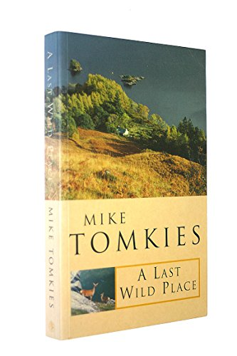 A Last Wild Place by Mike Tomkies