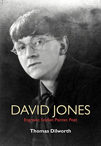 David Jones: A Biography by Thomas Dilworth