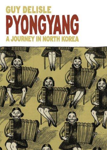 Pyongyang: A Journey in North Korea by Guy Delisle