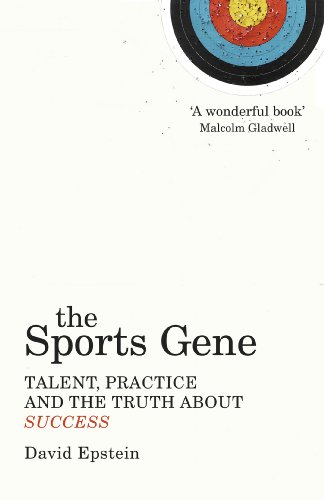 The Sports Gene: Talent, Practice and the Truth About Success by David Epstein