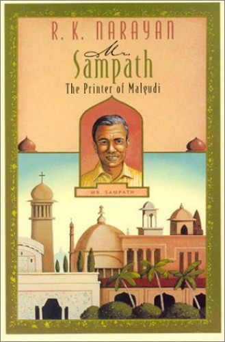 Mr. Sampath: The Printer of Malgudi by R. K. Narayan