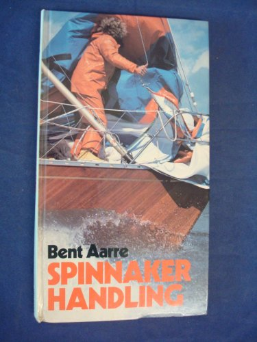 Spinnaker Handling by Bent Aarre