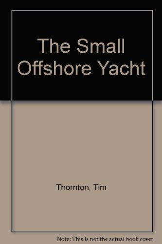 The Small Offshore Yacht by Tim Thornton