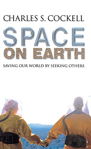 Space on Earth: Saving Our World By Seeking Others by Charles S. Cockell