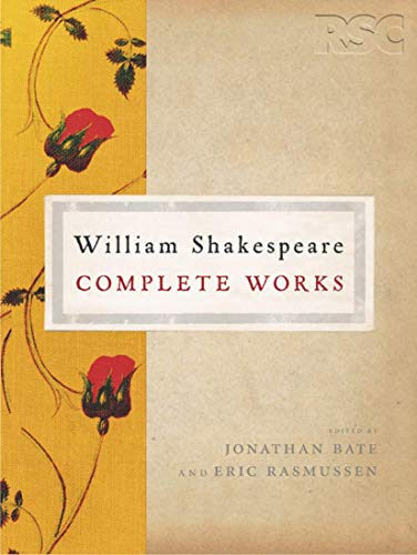 The RSC Shakespeare: The Complete Works by William Shakespeare