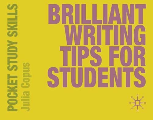 Brilliant Writing Tips for Students by Julia Copus