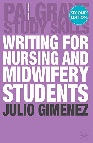 Writing for Nursing and Midwifery Students by Julio Gimenez